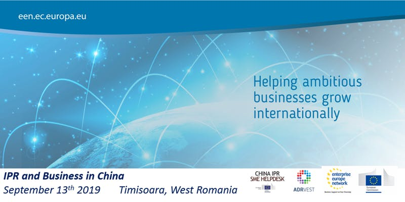 SEMINAR ENTERPRISE EUROPE NETWORK - IPR AND BUSINESS ÎN CHINA, 13 SEPTEMBRIE 2019